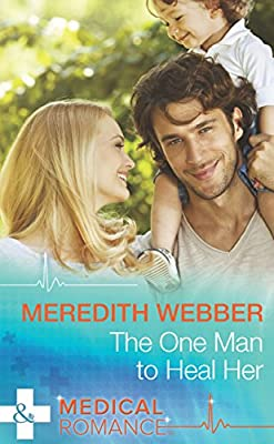 The One Man to Heal Her (Mills & Boon Medical)