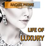Life of Luxury | Rachel Pierre