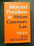 Ideas and Procedures in African Customary Law (International African Institute)
