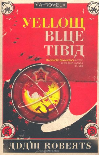Yellow Blue Tibia: Adam Roberts: 9780575083578: Amazon.com: Books