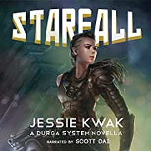 Starfall: A Durga System Novella Audiobook by Jessie Kwak Narrated by Scott Dai