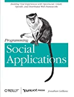 Programming Social Applications: Building Viral Experiences with OpenSocial, OAuth, OpenID, and Distributed Web Frameworks ebook download
