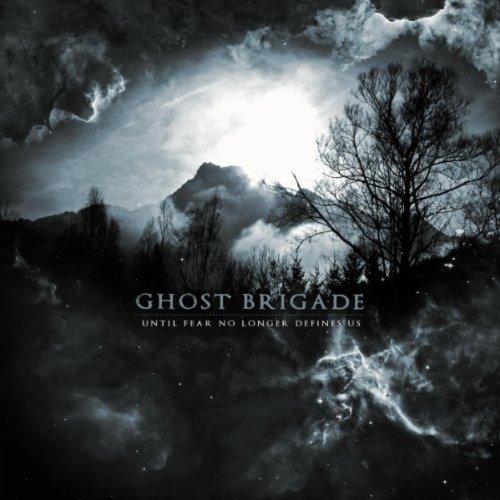 Ghost Brigade – Until Fear No Longer Defines Us 2011-FiH