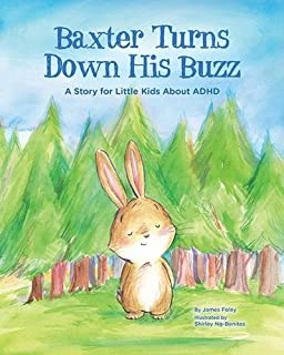 Book Cover: Baxter Turns Down His Buzz: A Story for Little Kids About ADHD