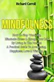 Mindfulness: How To Stop Worrying, Eliminate Stress & Change Your Life By Living In The Present - A Practical Guide To Awakening, Happiness, Love & Wisdom ... Emotional Freedom) (English Edition)
