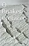 img - for O Bunker Cret ceo (Portuguese Edition) book / textbook / text book
