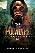The Apocalypse (The Undead World Book 1)