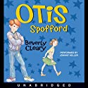 Otis Spofford (       UNABRIDGED) by Beverly Cleary Narrated by Johnny Heller