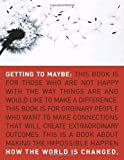 img - for Getting to Maybe: How the World Is Changed by Westley, Frances, Zimmerman, Brenda, Patton, Michael (2007) Paperback book / textbook / text book