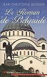 Le roman de Belgrade par Buisson