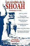 echange, troc Marek Halter, Collectif - Les révoltés de la Shoah : Témoignages et récits