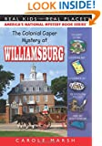 The Colonial Caper Mystery at Williamsburg (Real Kids Real Places)