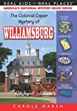 The Colonial Caper Mystery at Williamsburg (Real Kids! Real Places! (Paperback))