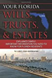 Your Florida Will, Trusts, & Estates Explained: Simply Important Information You Need to Know (Back-To-Basics)