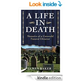 A LIFE IN DEATH - Memoirs Of A Cotswold Funeral Director