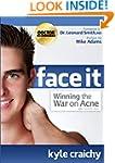 Face It: Winning the War on Acne