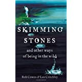 Skimming Stones and Other Ways of Being in the Wildby Rob Cowen