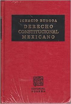 Derecho Constitucional Mexicano (Spanish Edition): IGNACIO