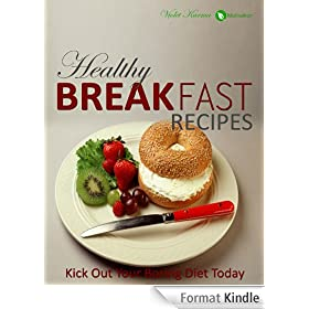 Healthy Breakfast Recipes: Healthy Recipes With Variations and Nutritional Information (English Edition)