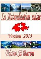 Naturalisation suisse - Version 2015: Pr�paration Questions-R�ponses Pour Votre Naturationalisation, Canton de Vaud