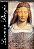 img - for Lucrezia Borgia: The Life of a Pope' s Daughter in the Renaissance book / textbook / text book