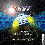 Mutation im Kopf (Taxi 359, 1) | Thomas Tippner