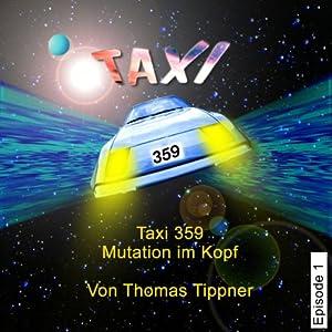 Mutation im Kopf (Taxi 359, 1) Hörbuch