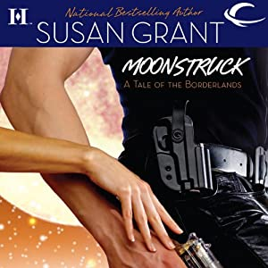 Moonstruck: Borderlands, Book 1 | [Susan Grant]