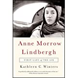 Anne Morrow Lindbergh: First Lady of the Air ~ Kathleen C. Winters