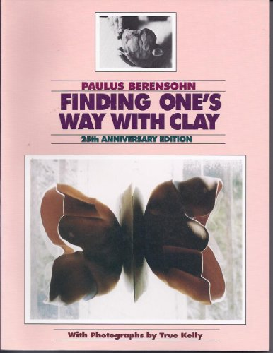 Finding One's Way With Clay: Creating Pinched Pottery and...
