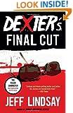 Dexter's Final Cut: Dexter Morgan (7) (Vintage Crime/Black Lizard)