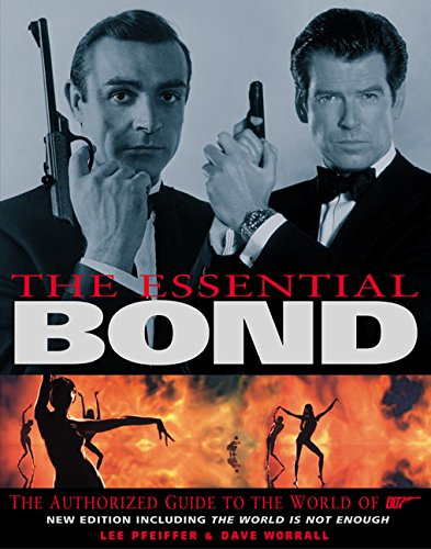 The Essential Bond: The Authorized Guide to the World of 007