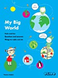 OKIDO My Big World: Facts and fun, questions and answers, things to make and do