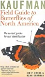 Kaufman Field Guidt to Butterflies of North America (Kaufman Field Guides) (1417753579) by Brock, Jim P.