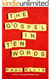 The Gospel in Ten Words (English Edition)