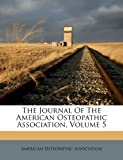 The Journal Of The American Osteopathic Association, Volume 5