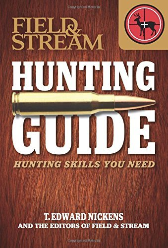 field-stream-skills-guide-hunting-hunting-skills-you-need-by-t-edward-nickens-2012-08-14
