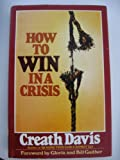 img - for How to win in a crisis book / textbook / text book