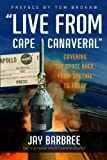 """""""Live from Cape Canaveral"""": Covering the Space Race, from Sputnik to Today"""