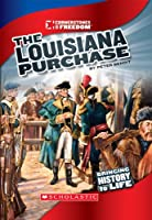 The Louisiana Purchase (Cornerstones of Freedom: Third)