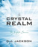 The Crystal Realm: The Neophyte Sorcerers