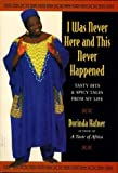 img - for I Was Never Here and This Never Happened: Tasty Bits and Spicy Tales from My Life by Dorinda Hafner (1996-02-06) book / textbook / text book