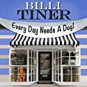 Every Day Needs a Dog Audiobook by Billi Tiner Narrated by Rebecca Roberts