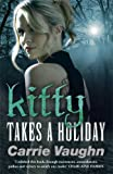 Kitty Takes a Holiday. Carrie Vaughn (Kitty Norville 3)