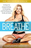 Breathe: 14 Days to Oxygenating, Recharging, and Refueling Your Body & Brain