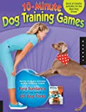 10-Minute Dog Training Games: Quick & Creative Activities for the Busy Dog Owner