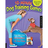 10-Minute Dog Training Games: Quick and Creative Activities for the Busy Dog Ownerby Kyra Sundance