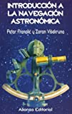 img - for Introduccion a La Navegacion Astronomica / Introduction to the Astronimical Navegation (Spanish Edition) by Petar Franolic (1991-06-30) book / textbook / text book