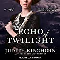 The Echo of Twilight Audiobook by Judith Kinghorn Narrated by Lucy Rayner