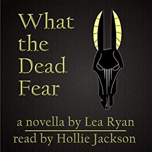 What the Dead Fear | [Lea Ryan]